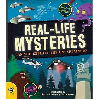 Real-Life Mysteries - Can You Explain the Unexplained? by Susan Martin