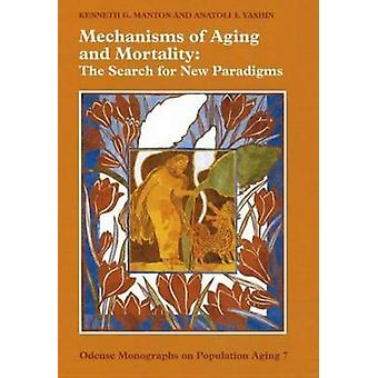 Mechanisms of Aging and Mortality - The Search for New Paradigms by Ke