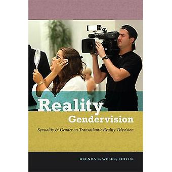 Reality Gendervision - Sexuality and Gender on Transatlantic Reality T