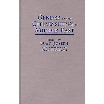 Gender and Citizenship in the Middle East by Suad Joseph - 9780815628