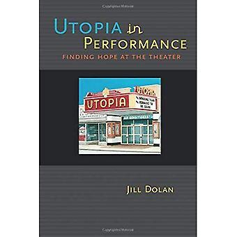 Utopie in der Leistung: Finding Hope am Theater