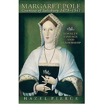 Margaret Pole, 1473-1541: Loyalität, Abstammung und Führung