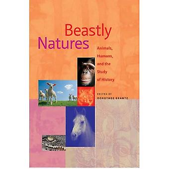 Beastly Natures: Animals, Humans, and the Study of History