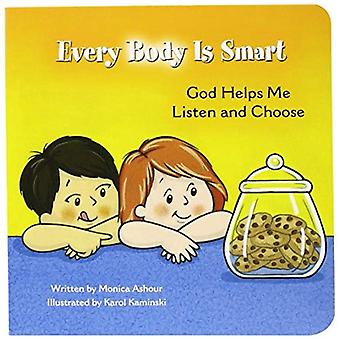 Every Body Is Smart: God Helps Me Listen and Choose