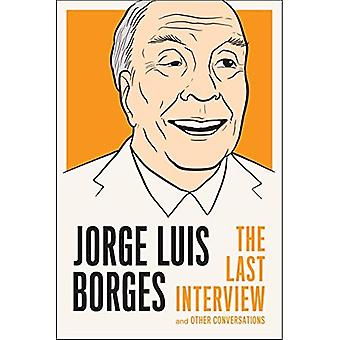 Jorge Luis Borges: Den sista intervjun: och andra samtal