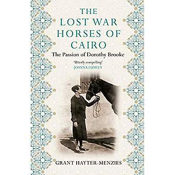 Les chevaux de guerre perdue du Caire: la Passion de Dorothy Brooke