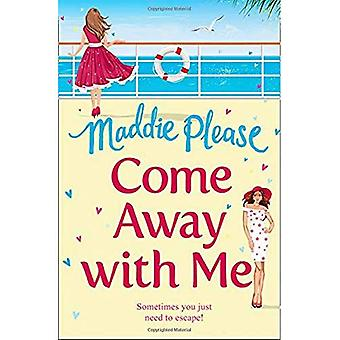 Come Away With Me: A feel� good funny romantic comedy