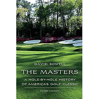 The Masters: A Hole-by-Hole� History of America's Golf Classic, Third Edition