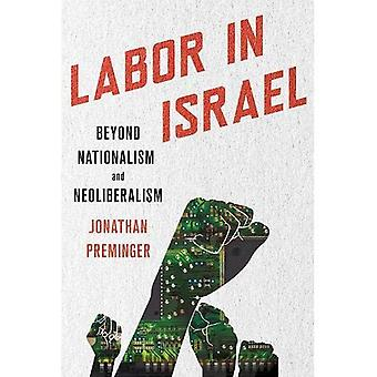 Labor in Israel: Beyond Nationalism and Neoliberalism