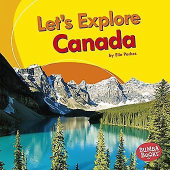 Let's Explore Canada (Bumba� Books Let's Explore Countries)
