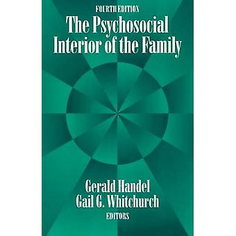 The Psychosocial Interior of the Family by Handel & Gerald