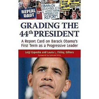 Einstufung der 44. Präsident A Report Card auf Barack Obamas erster Amtszeit als Progressive Marktführer & Luigi Esposito