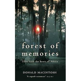 Bos van herinneringen verhalen uit het hart van Afrika. Donald Macintosh door Macintosh & Donald