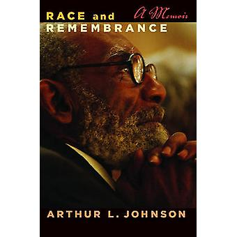 Race en Remembrance A Memoir door Johnson & Arthur L.