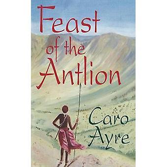 Fest der Antlion von Ayre & Caro