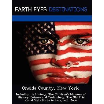 Oneida County Nueva York incluyendo su historia el Museo de historia de la ciencia y tecnología el viejo Canal de Erie parque histórico del estado y más por Sharmen y Fran