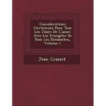 Overwegingen Chrtiennes Pour Tous Les Jours De Lanne Avec Les Evangiles De Tous Les Dimanches Volume 1 door Crasset & Jean