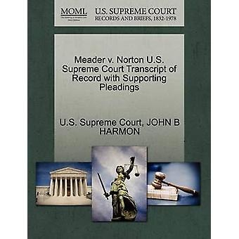 Meader v. Norton U.S. Supreme Court Transcript of Record with Supporting Pleadings by U.S. Supreme Court