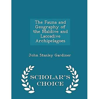 The Fauna and Geography of the Maldive and Laccadive Archipelagoes  Scholars Choice Edition by Gardiner & John Stanley
