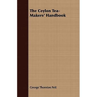 The Ceylon TeaMakers Handbook by Pett & George Thornton