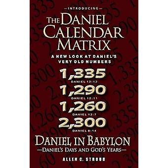 Daniel à Babylone Daniels jours et les années de dieux par Stroud & Allen C.