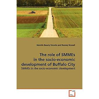 The role of SMMEs in the socioeconomic development  of Buffalo City by Sinxoto & Nomhle Beauty