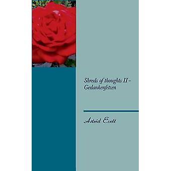 Shreds of thoughts II  Gedankenfetzen by Evelt & Astrid