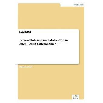 Personalfhrung und motivazione in ffentlichen Unternehmen Kalfak & Lutz