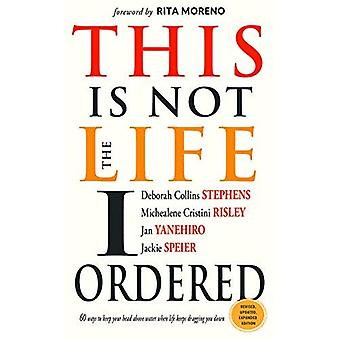 This is Not the Life I Ordered: 60 Ways to Keep Your Head Above Water When� Life Keeps Dragging You Down