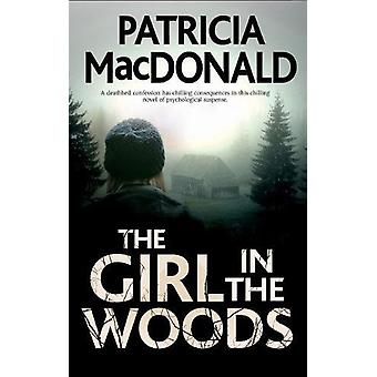 The Girl In The Woods by Patricia MacDonald - 9780727887788 Book