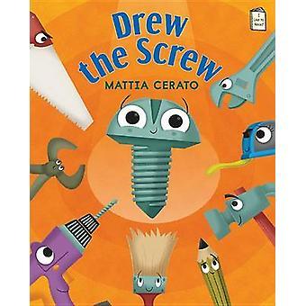 Drew the Screw by Mattia Cerato - Mattia Cerato - 9780823435418 Book