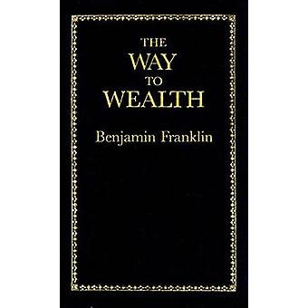 The Way to Wealth by Benjamin Franklin - 9780918222886 Book