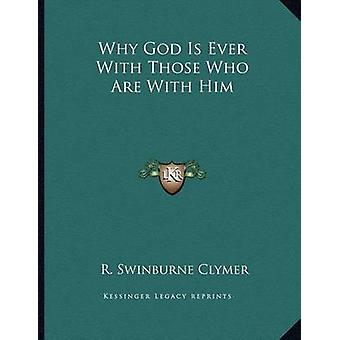 Why God Is Ever with Those Who Are with Him by R Swinburne Clymer - 9