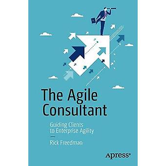 Agile Consultant - Guiding Clients to Enterprise Agility - 2016 by Rick
