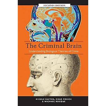 The Criminal Brain - Understanding Biological Theories of Crime (2nd R