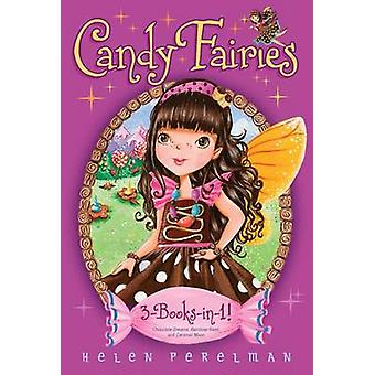 Candy Fairies 3-Books-In-1! - Chocolate Dreams; Rainbow Swirl; Caramel