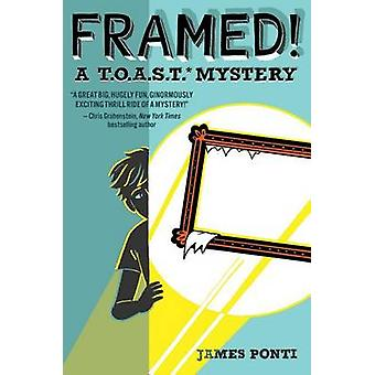 Framed! by James Ponti - 9781481436304 Book
