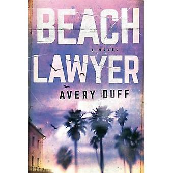 Beach Lawyer by Avery Duff - 9781503943926 Book