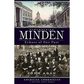 Remembering Minden - Echoes of Our Past by John Agan - 9781596297180 B
