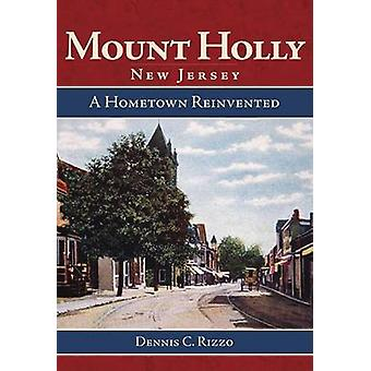 Mount Holly - New Jersey - A Hometown Reinvented by Dennis C Rizzo - 9