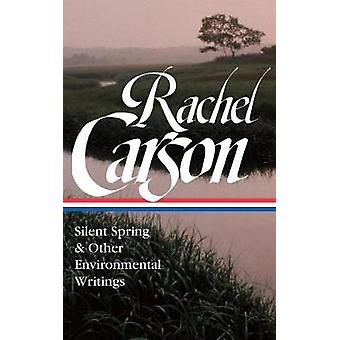 Rachel Carson - Silent Spring & Other Environmental Writings by Rachel