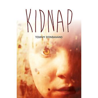 Kidnap by Tommy Donbavand - 9781781475713 Book