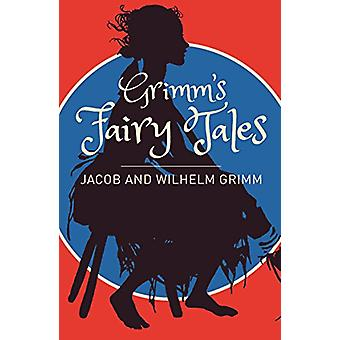 Grimms Fairy Tales - A Selection by Grimm - 9781785999307 Book