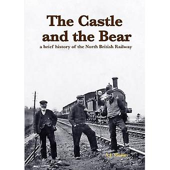 The Castle and the Bear - A Brief History of the North British Railway