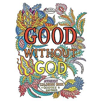 Good Without God - Atheist Coloring Book--Quotes & Sayings by Alicia C