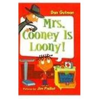 Mrs. Cooney Is Loony! by Dan Gutman - Jim Paillot - 9780756975272 Book