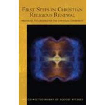 First Steps in Christian Religious Renewal - Preparing the Ground for