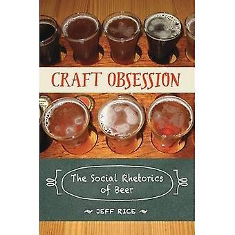 Handwerk-Obsession: Der sozialen Rhetorik des Bieres