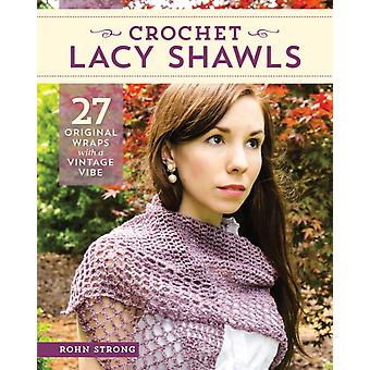 Crochet Lacy Shawls by Rohn Strong