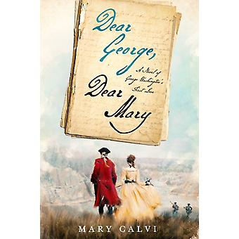 Dear George Dear Mary by Mary Calvi